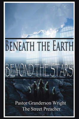 Beneath The Earth - Beyond The Stars by Granderson, Wright image