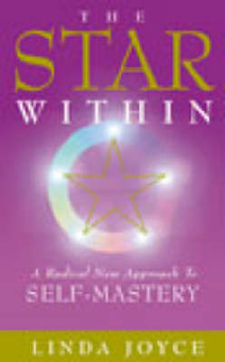 The Star within: A Radical New Approach to Self-mastery by Linda Joyce image