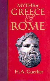 Myths of Greece and Rome by H.A. Guerber image
