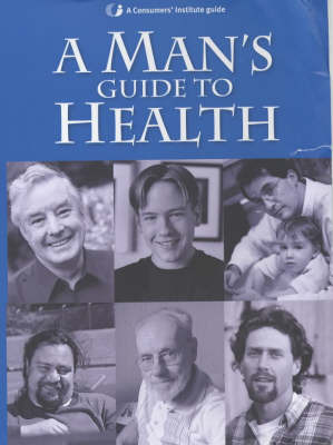 A Man's Guide to Health by Consumer's Institute image