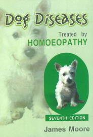 Dog Diseases Treated by Homoeopathy by James Moore image