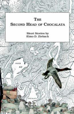 The Second Head of Chocalata by Elmo D. Ziebach