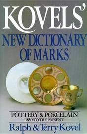 Kovels' New Dictionary of Marks by Ralph Kovel