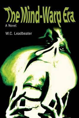 The Mind-Warp Era by W. C. Leadbeater image