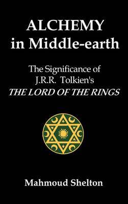 Alchemy in Middle-Earth by Mahmoud Shelton image