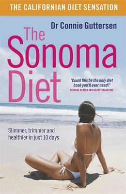 The Sonoma Diet: Slimmer, Trimmer and Healthier in Just 10 Days by Connie Guttersen image