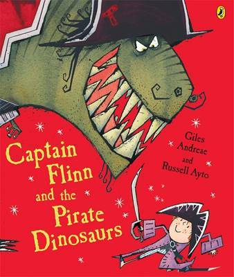 Captain Flinn and the Pirate Dinosaurs by Giles Andreae image