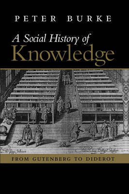 Social History of Knowledge - From Gutenberg to Diderot by Peter Burke image
