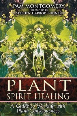 Plant Spirit Healing by Pam Montgomery