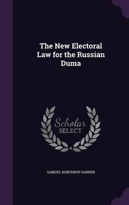 The New Electoral Law for the Russian Duma by Samuel Northrup Harper image