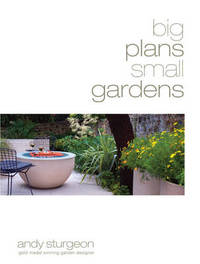 Big Plans, Small Gardens by Andy Sturgeon image