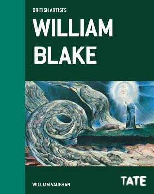 William Blake (British Artists) by William Vaughan