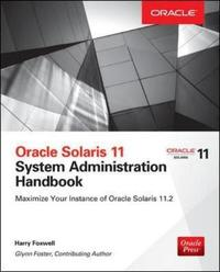 Oracle Solaris 11.2 System Administration Handbook (Oracle Press) by Harry Foxwell