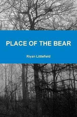 Place of the Bear by Riyan Littlefield image