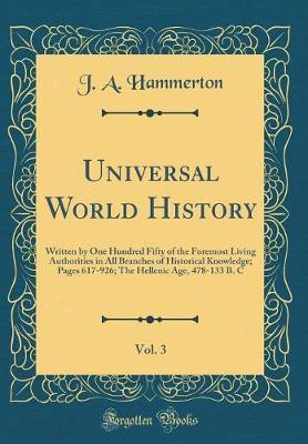 Universal World History, Vol. 3 by J.A. Hammerton
