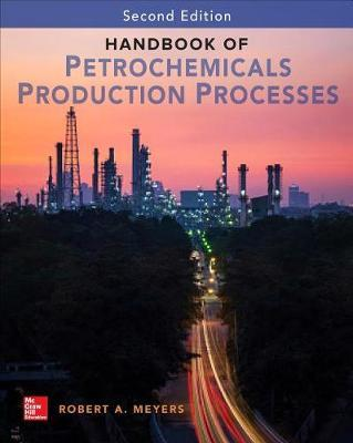 Handbook of Petrochemicals Production, Second Edition by MEYERS