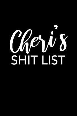 Cheri's Shit List by Cheri Name Notebooks