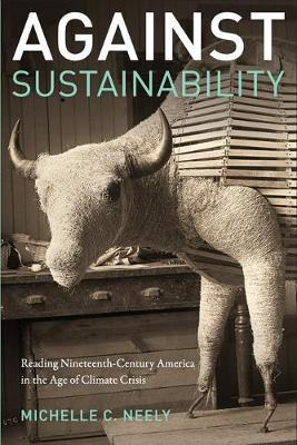 Against Sustainability by Michelle Neely