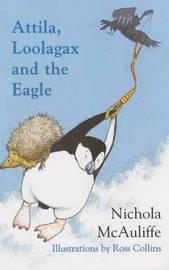 Attila, Loolagax and the Eagle by Nichola McAuliffe image