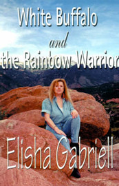 White Buffalo and the Rainbow Warrior by Elisha Gabriell image