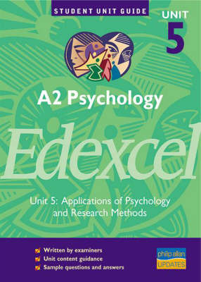 A2 Psychology Edexcel: Applications of Psychology and Research Methods: Unit 5 by Christine Brain image
