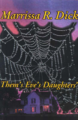 Them's Eve's Daughters' by Marrissa R. Dick