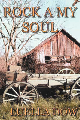 Rock A My Soul by Luella Dow
