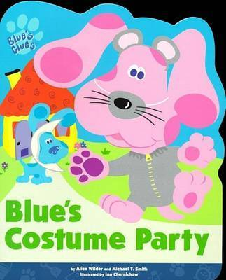 Blue's Costume Party by Alice Wilder