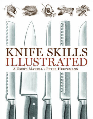 Knife Skills Illustrated by Peter Hertzmann