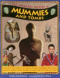 Amazing History of Mummies and Tombs by Fiona MacDonald