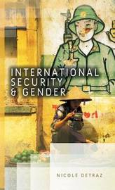 International Security and Gender by Nicole Detraz