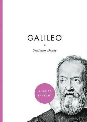 Galileo by Professor of the History of Science Stillman Drake (University of Toronto (Emeritus))