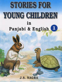 Stories for Young Children in Panjabi and English: Bk. 1 by J.S. Nagra