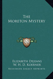 The Moreton Mystery by Elizabeth Dejeans