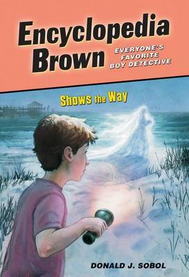 Encyclopedia Brown Shows the Way by Donald J Sobol