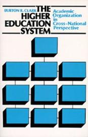 The Higher Education System by Burton R Clark