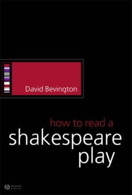 How to Read a Shakespeare Play by David Bevington