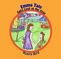 Emma Tate Gets Lost at the Fete by Rosita Bird