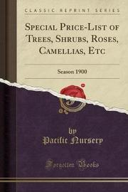 Special Price-List of Trees, Shrubs, Roses, Camellias, Etc by Pacific Nursery image