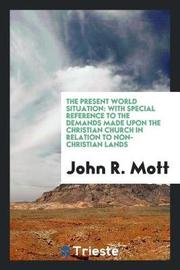 The Present World Situation by John R Mott image