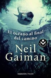 El Oceano Al Final del Camino by Neil Gaiman