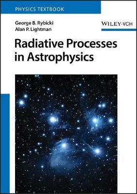 Radiative Processes in Astrophysics by George B Rybicki