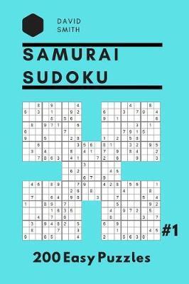 Samurai Sudoku - 200 Easy Puzzles Vol 1   David Smith Book