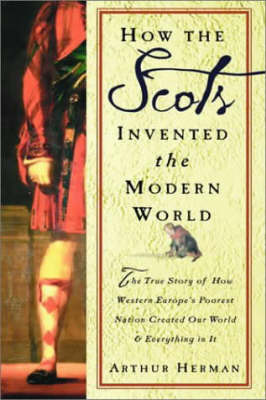 How the Scots Invented the Modern World by Arthur Herman image