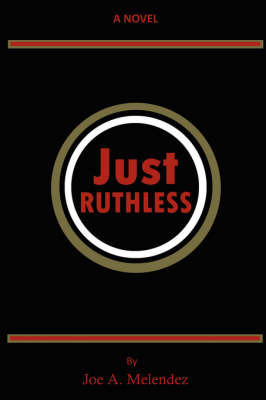 Just Ruthless by Joe Melendez