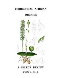 Terrestrial African Orchids by John Ball