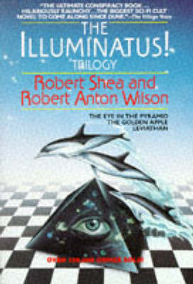 The Illuminatus Trilogy by Robert Shea