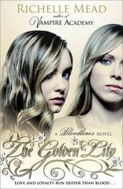 The Golden Lily (Bloodlines #2) by Richelle Mead
