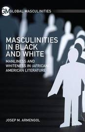 Masculinities in Black and White by J. Armengol