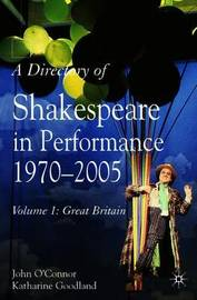A Directory of Shakespeare in Performance 1970-2005 by John O'Connor image